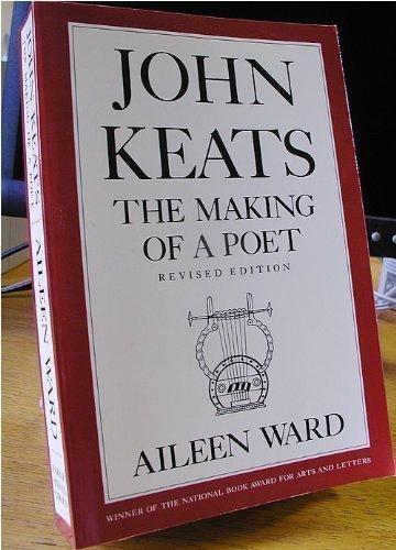 John Keats: The Making of a Poet: Ward, Aileen