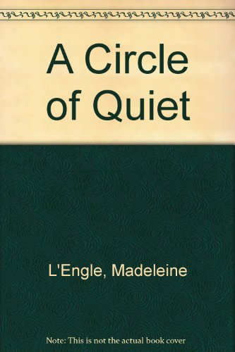 9780374520465: A Circle of Quiet