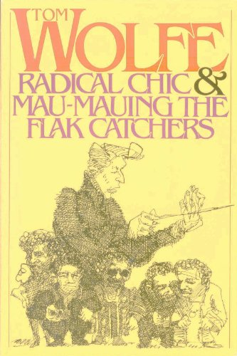 9780374520724: Radical Chic and Mau-Mauing the Flak Catchers