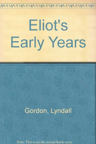 9780374521103: Eliot's Early Years