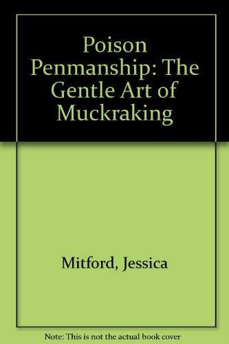 Poison Penmanship: The Gentle Art of Muckraking: Jessica Mitford