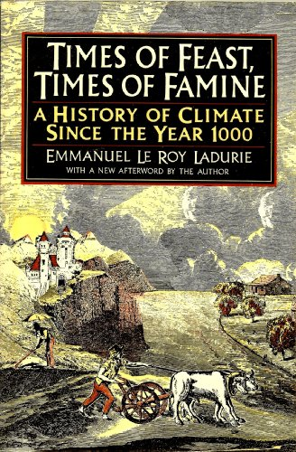 9780374521226: Times of Feast, Times of Famine: A History of Climate Since the Year 1000