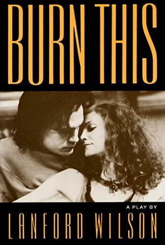 9780374521585: Burn This: A Play