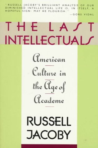 9780374521752: The Last Intellectuals: American Culture in the Age of Academe