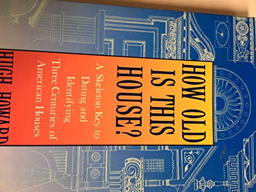 9780374521790: How Old Is This House?: A Skeleton Key to Dating and Identifying Three Centuries of American Houses