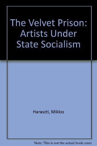 9780374521813: The Velvet Prison: Artists Under State Socialism