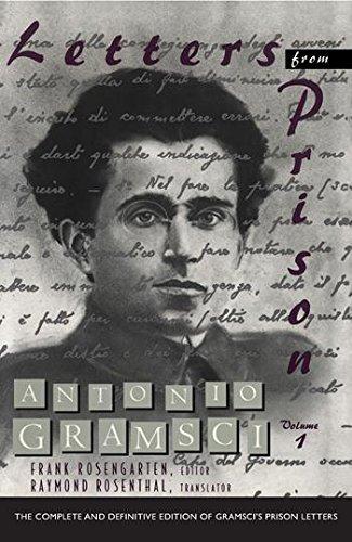 Letters from Prison, by Gramsci: Gramsci, Antonio