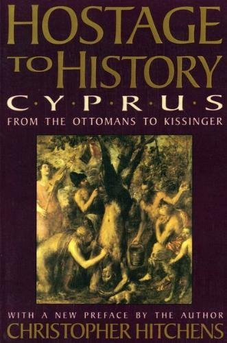 9780374521844: Hostage to History: Cyprus from the Ottomans to Kissinger