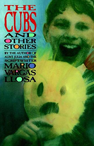 CUBS AND OTHER STORIES: VARGAS, LLOSA
