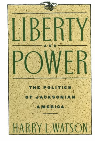 9780374521967: Liberty and Power: The Politics of Jacksonian America (American Century Series)