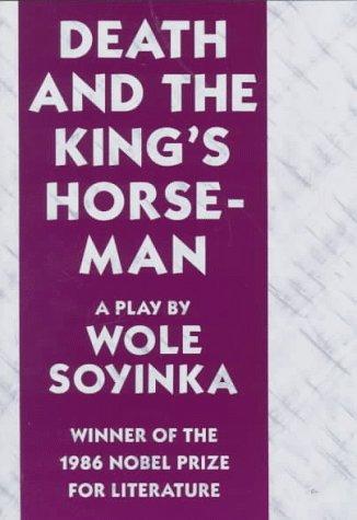 Death and the King's Horseman: Soyinka, Wole