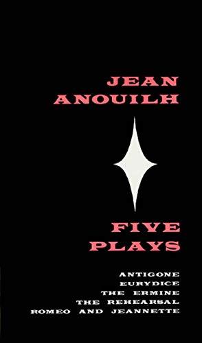 Jean Anouilh Five Plays Volume 1: Antigone;: Anouilh, Jean