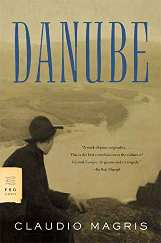 9780374522452: Danube: A Sentimental Journey from the Source to the Black Sea (FSG Classics)