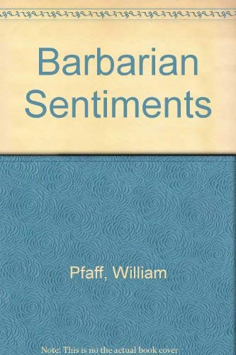 9780374522483: Barbarian Sentiments: How the American Century Ends