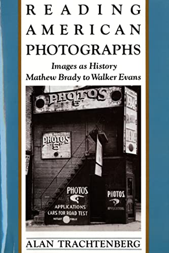 9780374522490: Reading American Photographs: Images as History-Mathew Brady to Walker Evans