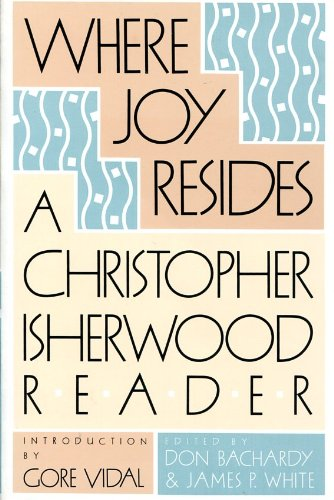 9780374522551: Where Joy Resides: A Christopher Isherwood Reader