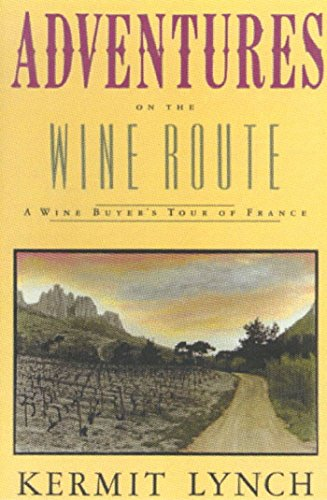 9780374522667: Adventures on the Wine Route: A Wine Buyer's Tour of France