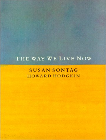 The Way We Live Now: Susan Sontag; Howard Hodgkin