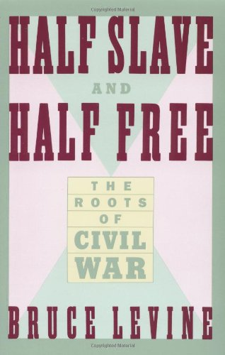 9780374523091: Half Slave and Half Free: The Roots of Civil War