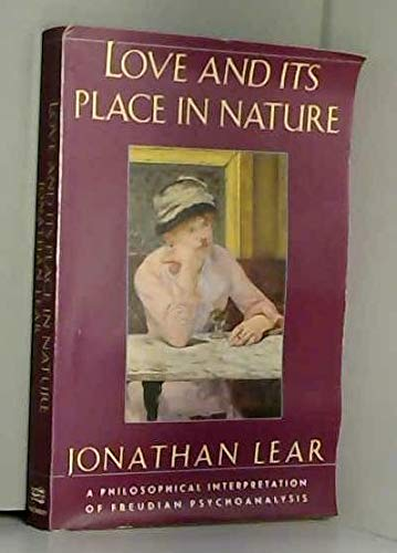 9780374523206: Love and Its Place in Nature: A Philosophical Interpretation of Freudian Psychoanalysis