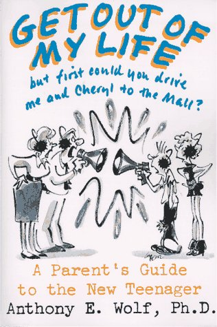 9780374523220: Get Out of My Life, but First Could You Drive Me and Cheryl to the Mall?: A Parent's Guide to the New Teenager