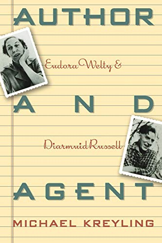 9780374523305: Author and Agent: Eudora Welty and Diarmuid Russell