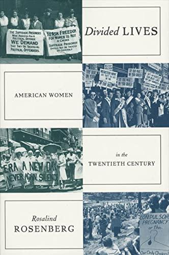 Divided Lives: American Women in the Twentieth Century (American Century Series): Rosenberg, ...
