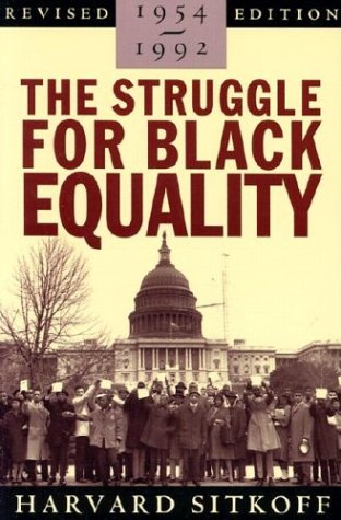 The Struggle for Black Equality, 1954-1992 (American Century Series) (0374523568) by Harvard Sitkoff