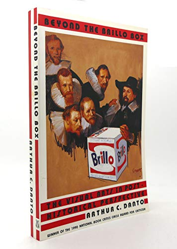 9780374523916: Beyond the Brillo Box: The Visual Arts in Post-Historical Perspective