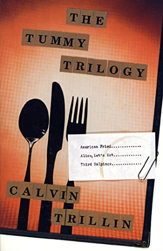 9780374524173: The Tummy Trilogy: American Fried; Alice, Let's Eat; Third Helpings