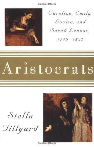 9780374524470: Aristocrats: Caroline, Emily, Louisa, and Sarah Lennox, 1740-1832