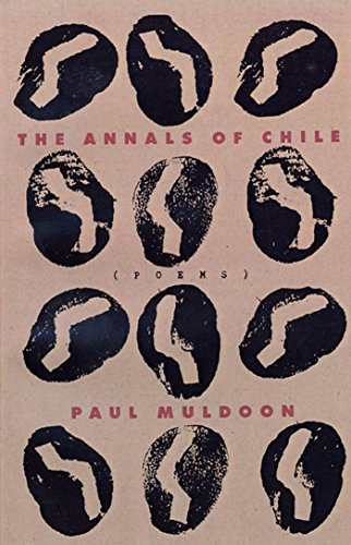 The Annals of Chile: Muldoon, Paul