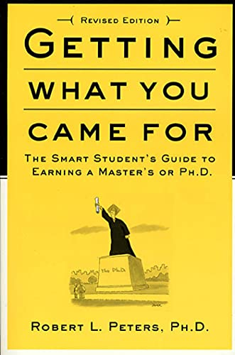 9780374524777: Getting What You Came for: The Smart Student's Guide to Earning an M.A. or a PH.D