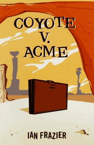 9780374524913: Coyote V. Acme