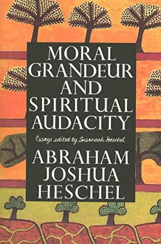 9780374524951: Moral Grandeur and Spiritual Audacity: Essays