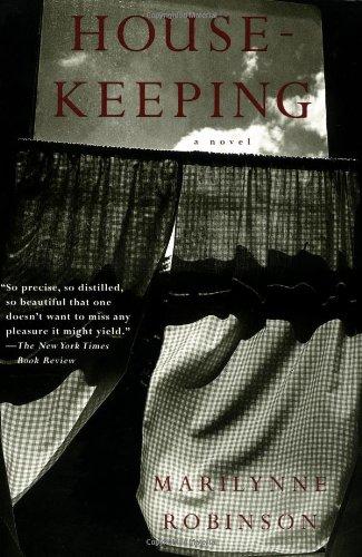 Housekeeping: A Novel: Marilynne Robinson