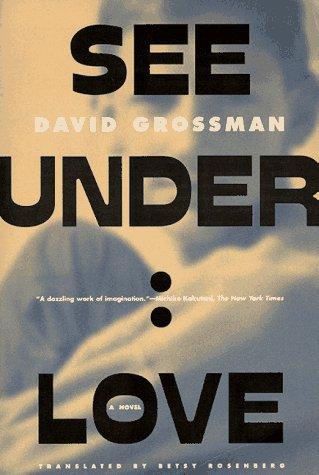 9780374525194: See Under: LOVE: A Novel