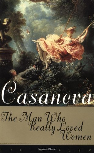 9780374525576: Casanova: The Man Who Really Loved Women