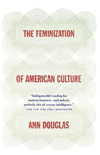 The Feminization of American Culture: Ann Douglas