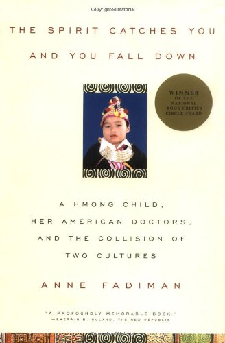 9780374525644: The Spirit Catches You and You Fall down: A Hmong Child, Her American Doctors, and the Collision of Two Cultures