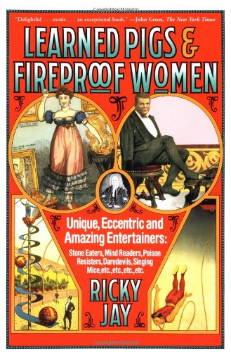 9780374525705: Learned Pigs & Fireproof Women: Unique, Eccentric and Amazing Entertainers