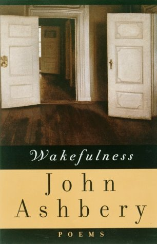 Wakefulness: Poems: Ashbery, John