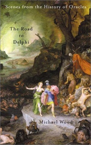 9780374526108: The Road to Delphi: Scenes from the History of Oracles