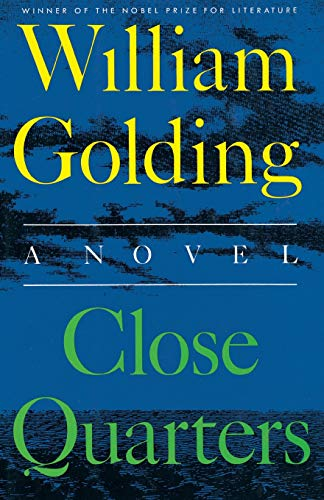 CLOSE QUARTERS (To the Ends of the: William Golding