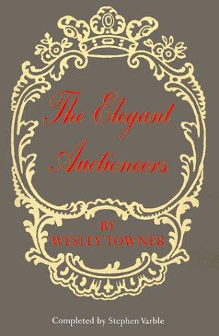 9780374526610: The Elegant Auctioneers