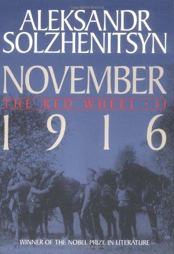 November 1916: The Red Wheel / Knot II: Solzhenitsyn, Aleksandr