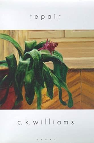 Repair: Poems: C. K. Williams