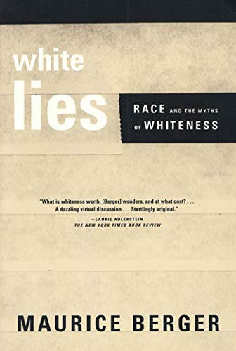 9780374527150: White Lies: Race and the Myths of Whiteness