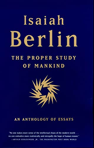9780374527174: The Proper Study of Mankind: An Anthology of Essays
