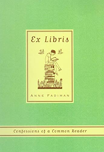 9780374527228: Ex Libris: Confessions of a Common Reader